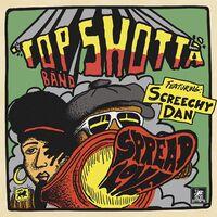 Top Shotta Band / Screechy Dan - Spread Love