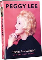 Peggy Lee: Things Are Swingin - Peggy Lee: Things Are Swingin': Her Greatest Songs