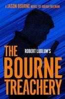 Brian Freeman - Robert Ludlum's The Bourne Treachery: A Jason Bourne Novel