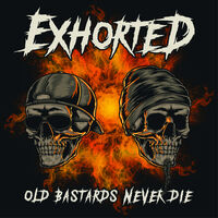 Exhorted - Old Bastards Never Die