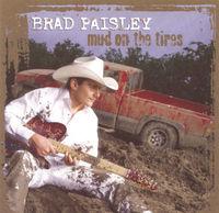 Brad Paisley - Mud on the Tires