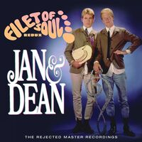 Jan & Dean - Filet Of Soul Redux: Rejected Master Recordings