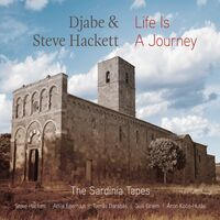 Djabe / Steve Hackett - Life Is A Journey: The Sardinia Tapes