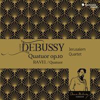 Jerusalem Quartet - Debussy & Ravel: String Quartets
