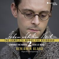 Benjamin Alard - Bach: Towards The North - Complete Works for Keyboard 2