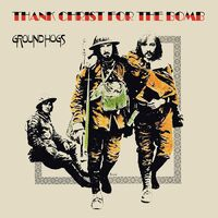 Groundhogs - Thank Christ For The Bomb (Standard Edition)