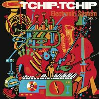 Electronic system - Tchip Tchip (Vol. 3) [Colored Vinyl] [Limited Edition] (Org)