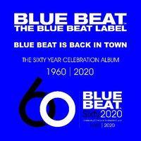 Blue Beat Sixty Year Celebration Album / Various - Blue Beat: Sixty Year Celebration Album / Various