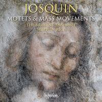 Brabant Ensemble / Stephen Rice - Josquin: Motets & Mass Movements
