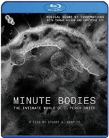 Minute Bodies: Intimate World of F Percy Smith - Minute Bodies: Intimate World Of F Percy Smith