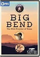 Nature: Big Bend - NATURE: Big Bend - The Wild Frontier Of Texas