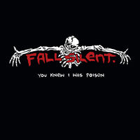 Fall Silent - You Knew I Was Poison