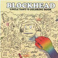 Blockhead - Uncle Tony's Coloring Book
