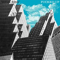 Fucked Up - High Rise [Vinyl Single]