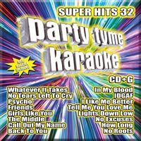 Party Tyme Karaoke - Party Tyme Karaoke: Super Hits, Vol. 32