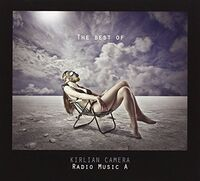 Kirlian Camera - Radio Music A: Best Of