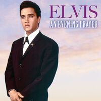 Elvis Presley - An Evening Prayer (Mod)