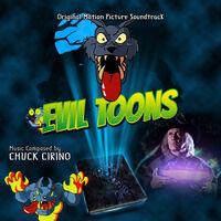Chuck Cirino - Evil Toons (Original Motion Picture Soundtrack)