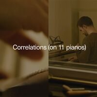 Carlos Cipa - Correlations (On 11 Pianos) [Digipak]