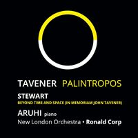 Aruhi / Corp / Stewart / New London Orchestra - Tavener: Palintropos