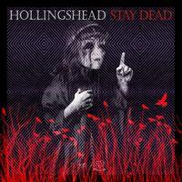 Hollingshead - Stay Dead