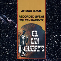 Ahmad Jamal - Recorded Live At Oil Can Harry's