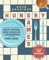 Heddings, Kate - Hungry Games: A Delicious Book of Recipe Repairs, Word Searches &Crosswords for the Food Lover