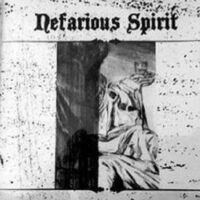 Nefarious Spirit - Nefarious Spirit