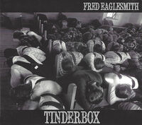 Fred Eaglesmith - Tinderbox