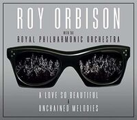 Roy Orbison - Love So Beautiful / Unchained Melodies (Uk)
