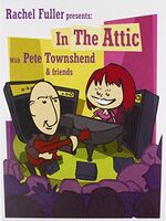 Pete Townshend - Rachel Fuller In The Attic With Pete Townshend