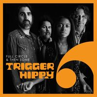 Trigger Hippy - Full Circle And Then Some [Indie Exclusive Low Price]