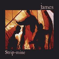 James - Strip-Mine (Hol)