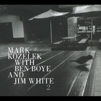 Mark Kozelek / Boye,Ben / White,Jim - 2