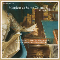 Philippe Pierlot / Boulanger,Lucile - Monsieur De Sainte-colombe Et Ses Filles