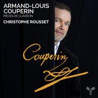 Christophe Rousset - Armand-Louis Couperin: Pieces De Clavecin