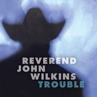 John Wilkins Rev - Trouble