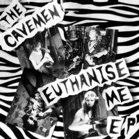 The Cavemen - Euthanise Me