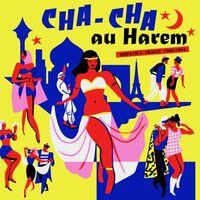 Cha-Cha Au Harem / Various - Cha-cha Au Harem (Various Artists)