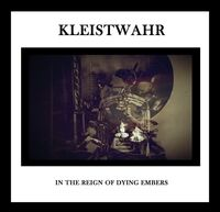 Kleistwahr - In the Reign of Dying Embers