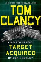 Don Bentley - Tom Clancy Target Acquired: A Jack Ryan Jr. Novel