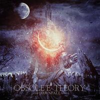 Obsolete Theory - Dawnfall