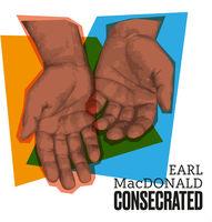 Earl MacDonald - Consecrated [Digipak]