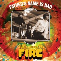 Fire - Father's Name Is Dad: The Complete Fire (Uk)