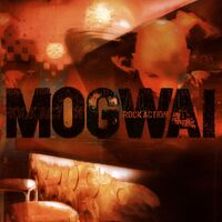 Mogwai - Rock Action