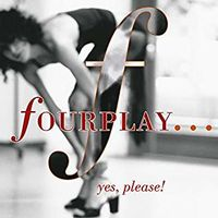 Fourplay - ...Yes Please!