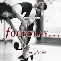 Fourplay - ...Yes Please! (Bonus Track)