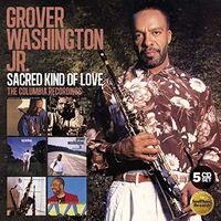 Grover Washington, Jr. - Sacred Kind Of Love: The Columbia Recordings