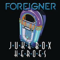 Foreigner - Juke Box Heroes