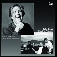 Electric Phoenix - John Cage: 4 Solos For Voice: 93-96